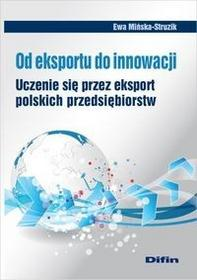 Od eksportu do innowacji - Mińska-Struzik Ewa