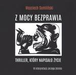 Wojciech Sumliński REPORTER Z mocy bezprawia. Thriller. który napisało życie. Audiobook Wojciech Sum