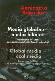 Roguska Agnieszka Media globalne media lokalne