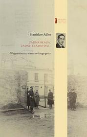 Centrum Badań nad Zagładą Żydów Żadna blaga żadne kłamstwo Adler Stanisław