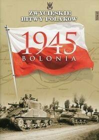 Edipresse Polska Zwycięskie Bitwy Polaków Tom 47 Bolonia 1945 - Zbigniew Wawer