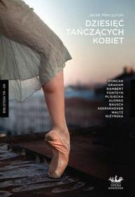 Axis Mundi Dziesięć tańczących kobiet - Jacek Marczyński