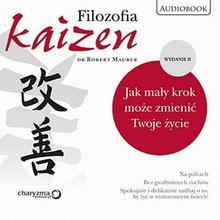 Filozofia Kaizen Jak mały krok może zmienić Twoje życie II wydanie Robert Maurer MP3)