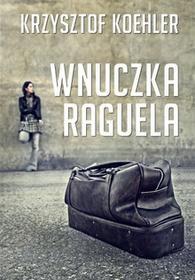 M Wydawnictwo Wnuczka Raguela - Krzysztof Koehler