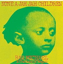 None A Jah Jah Children 2xCD) Ras Michael The Sons Of Negus