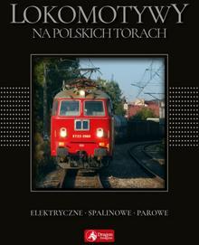 Wojciech Nowak Cuda Lokomotywy na polskich torach exclusive)