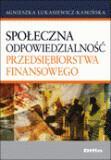 Łukasiewicz-Kamińska  Agnieszka Społeczna odpowiedzialność przedsiębiorstwa finansowego - mamy na stanie, wyślemy natychmiast