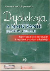 Harmonia Dysleksja a nauczanie języków obcych - Bogdanowicz Katarzyna Maria