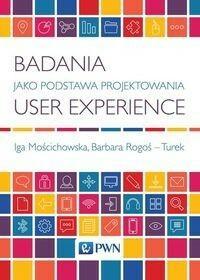 Wydawnictwo Naukowe PWN Badania jako Podstawa Projektowania User Experience
