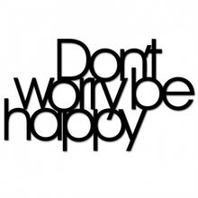DekoSign Napis na ścianę DONT WORRY BE HAPPY DWBH1-1
