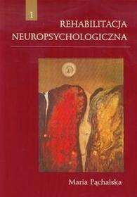 UMCS Wydawnictwo Uniwersytetu Marii Curie-Skłodows Rehabilitacja neuropsychologiczna - Maria Pąchalska