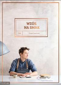 FULL MEAL PUBLISHING HOUSE Wzór na smak - Grzegorz Łapanowski