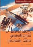 Wydawnictwo Naukowe PWN Historia odkryć geograficznych i poznania Ziemi - Zbigniew Długosz