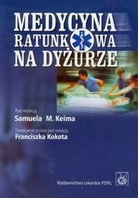 Wydawnictwo Lekarskie PZWL Medycyna ratunkowa na dyżurze - Wydawnictwo Lekarskie PZWL