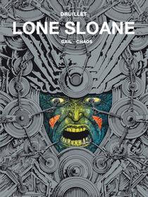 Gail Chaos Lone Sloane Tom 2 Philippe Druillet