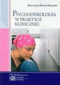 Wydawnictwo Lekarskie PZWL Psychoonkologia w praktyce klinicznej - Walden-Gałuszko de Krystyna
