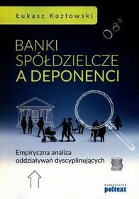 Poltext Banki spółdzielcze a deponenci - ŁUKASZ KOZŁOWSKI