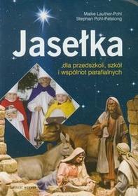 Jasełka dla przedszkoli szkół i wspólnot parafialnych - Lauther-Pohl Maike, Pohl-Patalong Stephan