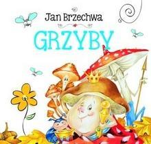Olesiejuk Sp. z o.o. Jan Brzechwa Grzyby