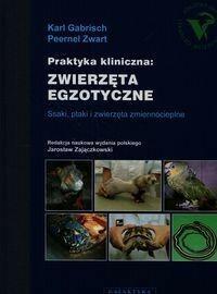 Galaktyka - wyd.weterynaryjne Praktyka kliniczna zwierzęta egzotyczne - Gabrisch Karl, Zwart Peernel