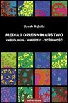 Media i dziennikarstwo - Jacek Dąbała