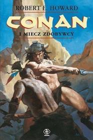 Rebis Robert E. Howard Conan i miecz zdobywcy