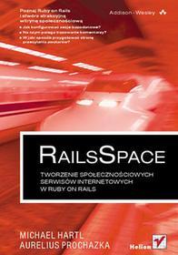 RailsSpace. Tworzenie Społecznościowych Serwisów Internetowych w Ruby on Rails