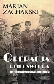 Zysk i S-ka Operacja Reichswehra - Marian Zacharski