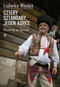 Wydawnictwo Literackie Cztery sztandary jeden adres. Historie ze Spisza - Ludwika Włodek