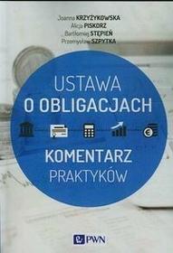 Wydawnictwo Naukowe PWN Ustawa o obligacjach - Krzyżykowska Joanna, Piskorz Alicja, Stępień Bartłomiej, Szpytka Przemysław