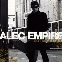 Alec Empire Gotta Get Out