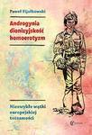 Eneteia Androgynia, dionizyjskość, homoerotyzm - Paweł Fijałkowski