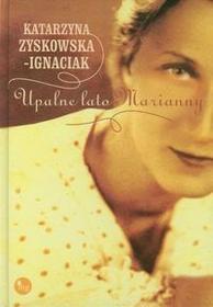 Zyskowska-Ignaciak Katarzyna Upalne lato Marianny / wysyłka w 24h