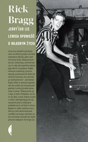 Czarne Jerry'ego Lee Lewisa opowieść o własnym życiu - Rick Bragg