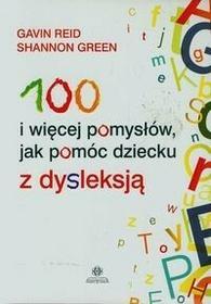 Harmonia 100 i więcej pomysłów jak pomóc dziecku z dysleksją - Reid Gavin, Green Shannon