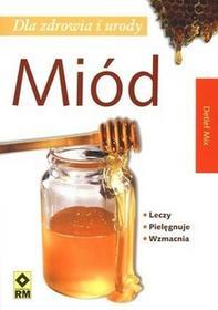 RM Miód. Dla zdrowia i urody - Mix Detlef