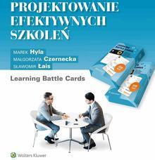 Małgorzata Czernecka, Sławomir Łais, Marek Hyla Projektowanie efektywnych szkoleń. Learning Battle Cards