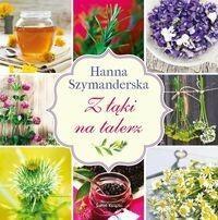 Świat Książki Z łąki na talerz - Hanna Szymanderska