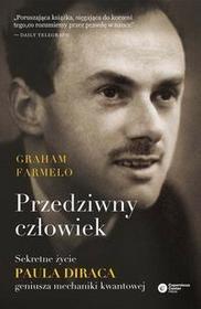 Copernicus Center Press Przedziwny człowiek. Sekretne życie Paula Diraca geniusza mechaniki kwantowej - Graham Farmelo