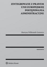 Wolters Kluwer Zintegrowane z prawem Unii Europejskiej postępowania administracyjne