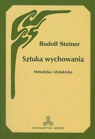 Sztuka wychowania. Metodyka i dydaktyka - Rudolf Steiner