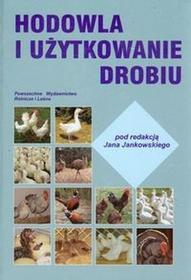 Powszechne Wydawnictwo Rolnicze i Leśne Hodowla i użytkowanie drobiu - Powszechne Wydawnictwo Rolnicze i Leśne