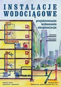 Instalacje wodociągowe Projektowanie wykonanie eksploatacja Wydanie trzecie Jarosław Chudzicki Stanisław Sosnowski PDF)