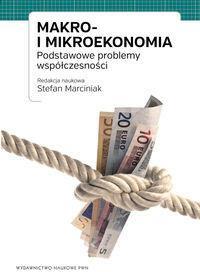 Wydawnictwo Naukowe PWN Makro i mikroekonomia. Podstawowe problemy współczesności - PWN