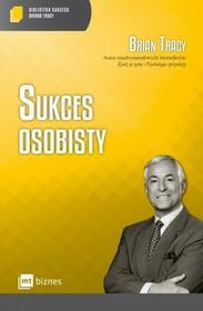 MT Biznes Sukces osobisty. Biblioteka sukcesu Briana Tracy - Brian Tracy