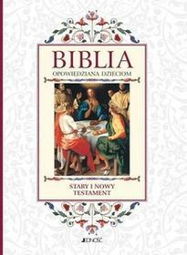 Biblia opowiedziana dzieciom Stary i Nowy Testament etui - Jedność