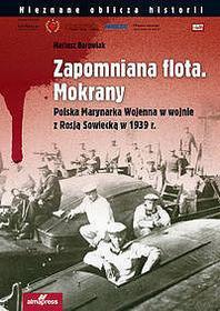 ALMA-PRESS Mariusz Borowiak Zapomniana flota. Mokrany