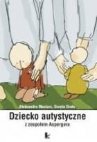 Dziecko autystyczne z zespołem Aspergera Aleksandra Maciarz