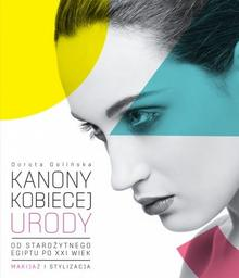Buchmann / GW Foksal Kanony kobiecej urody - Dorota Golińska
