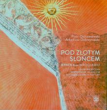Ossolineum Pod Złotym Słońcem - Piotr Oszczanowski, Dobrzyniecki Arkadiusz